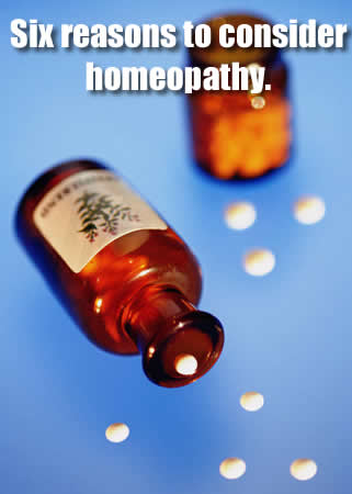 six reasons to consider homeopathy