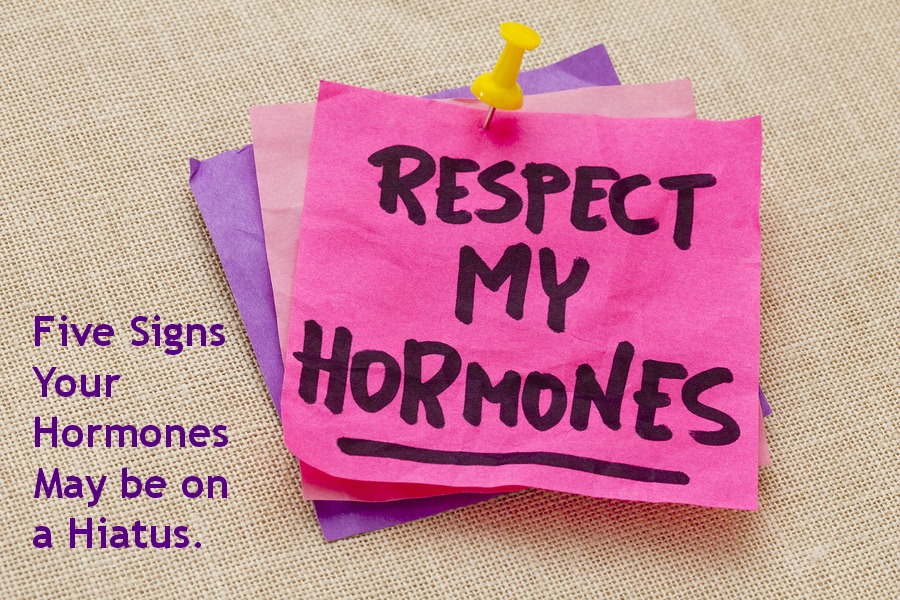 """Sticky note - """"respect my hormones."""" Five signs you have a hormone imbalance"""