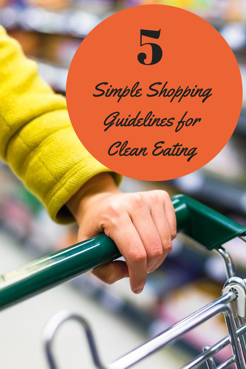 Clean eating doesn't have to be complicated! Check out these 5 shopping rules for clean eating.